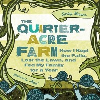 https://punkrockpermaculture.files.wordpress.com/2012/03/thequarter-acrefarmhowikeptthepatio252clostthelawn252candfedmyfamilyforayear.jpg